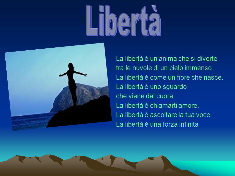 Libertà La libertà è un'anima che si diverte