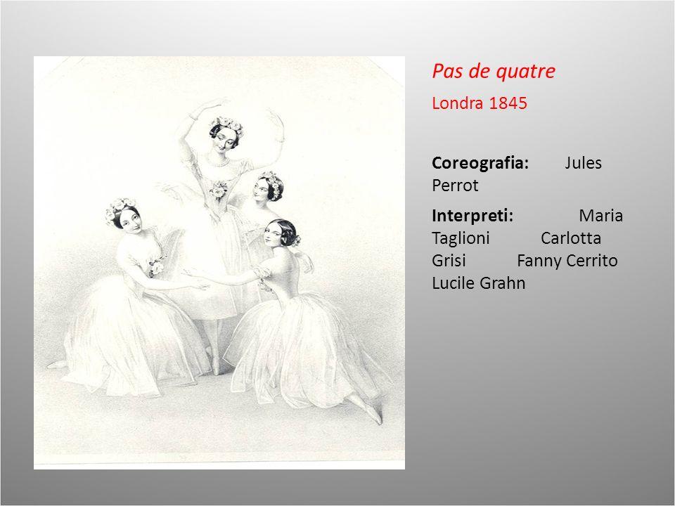 Pas de quatre Londra 1845 Coreografia: Jules Perrot