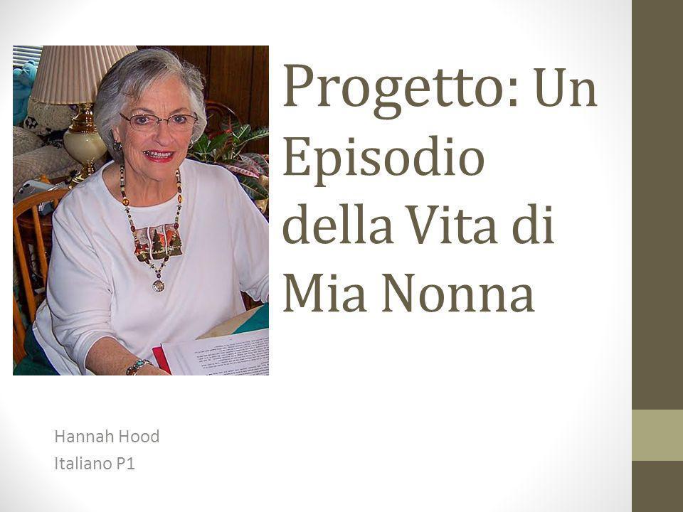 Progetto: Un Episodio della Vita di Mia Nonna