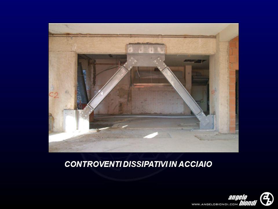 CONTROVENTI DISSIPATIVI IN ACCIAIO