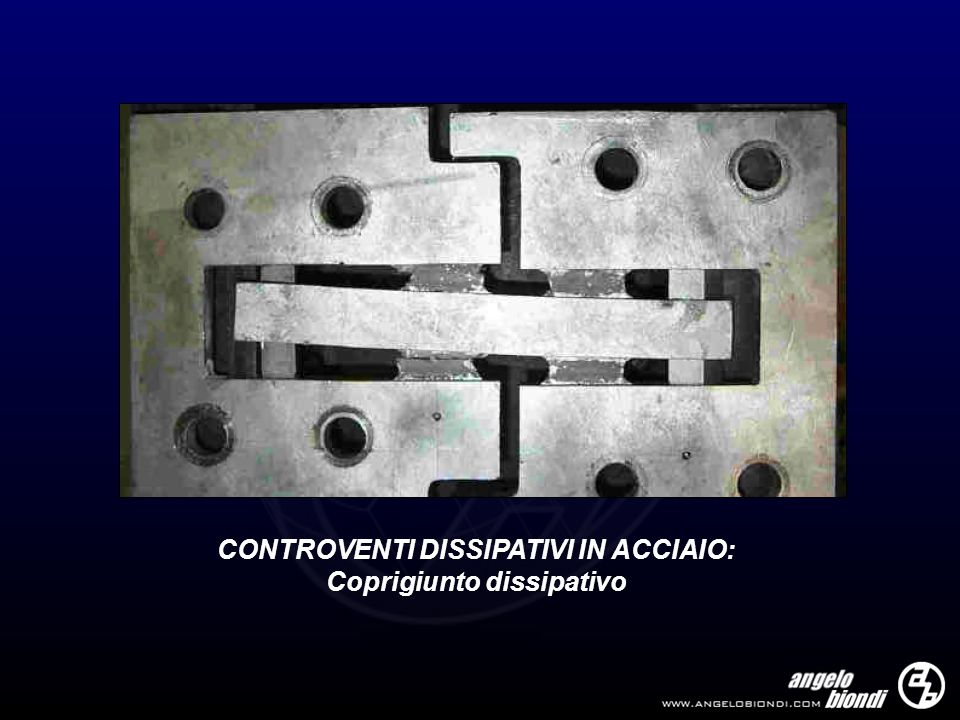 CONTROVENTI DISSIPATIVI IN ACCIAIO: Coprigiunto dissipativo