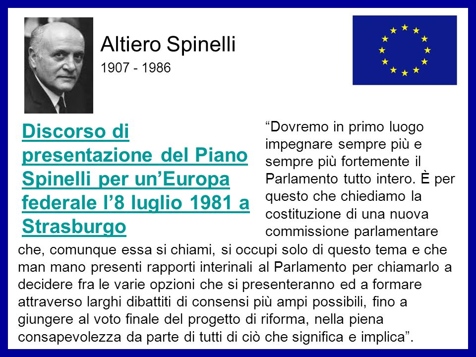 Altiero Spinelli 1907 - 1986. Discorso di presentazione del Piano Spinelli per un'Europa federale l'8 luglio 1981 a Strasburgo.