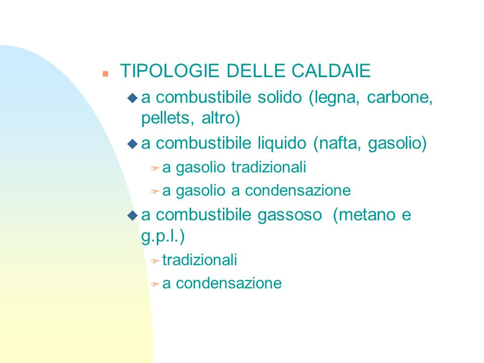 TIPOLOGIE DELLE CALDAIE