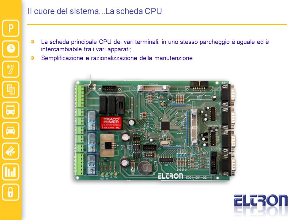 Il cuore del sistema...La scheda CPU