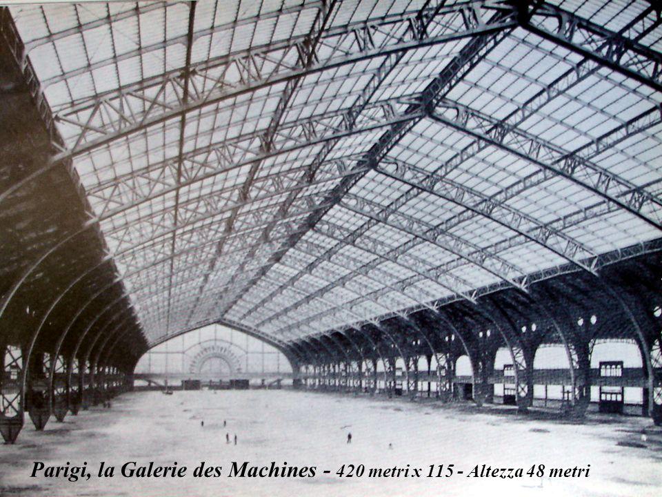 Parigi, la Galerie des Machines - 420 metri x 115 - Altezza 48 metri