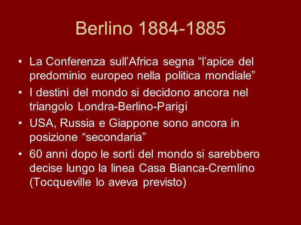 Berlino 1884-1885 La Conferenza sull'Africa segna l'apice del predominio europeo nella politica mondiale