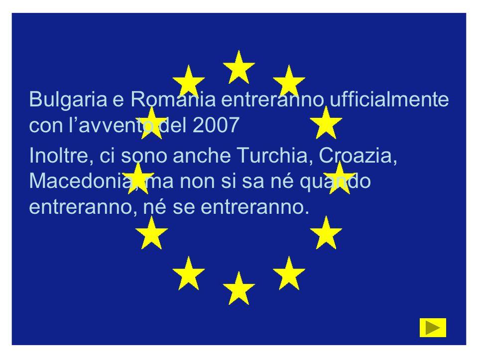 Bulgaria e Romania entreranno ufficialmente con l'avvento del 2007