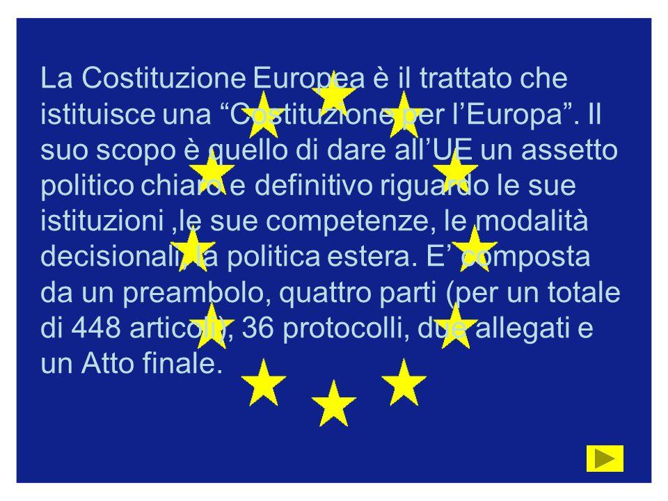La Costituzione Europea è il trattato che istituisce una Costituzione per l'Europa .