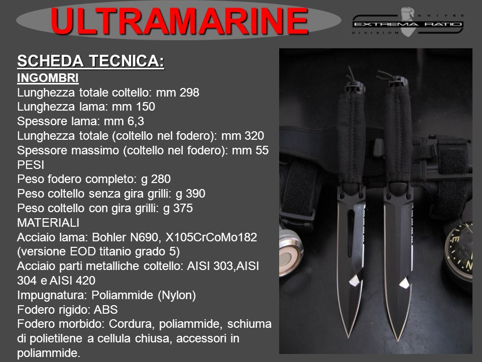 ULTRAMARINE SCHEDA TECNICA: INGOMBRI Lunghezza totale coltello: mm 298