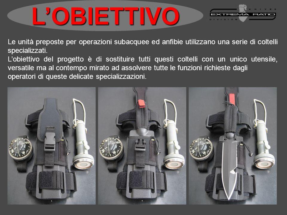 L'OBIETTIVOLe unità preposte per operazioni subacquee ed anfibie utilizzano una serie di coltelli specializzati.