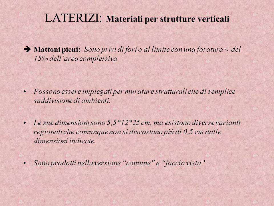 LATERIZI: Materiali per strutture verticali