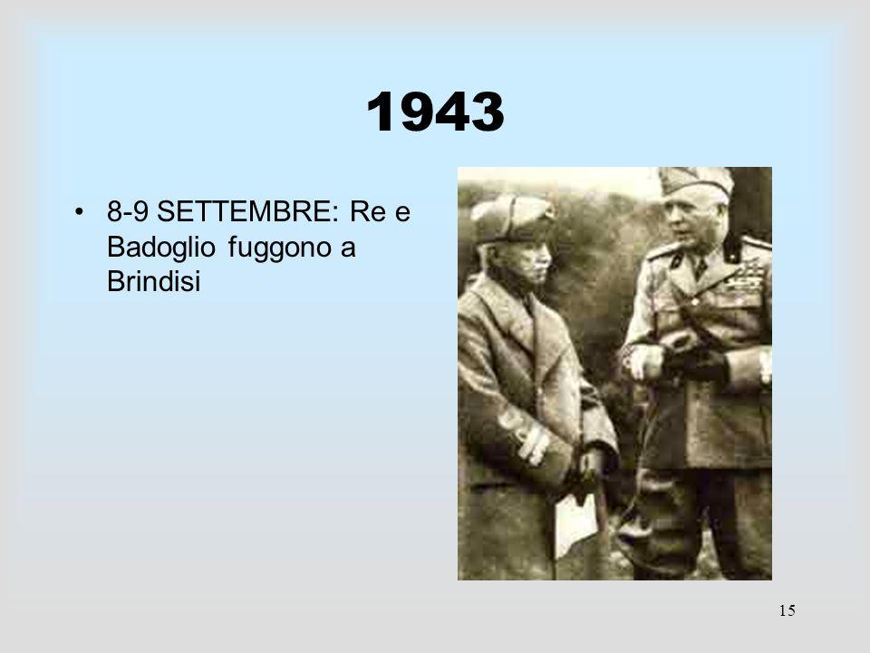 1943 8-9 SETTEMBRE: Re e Badoglio fuggono a Brindisi