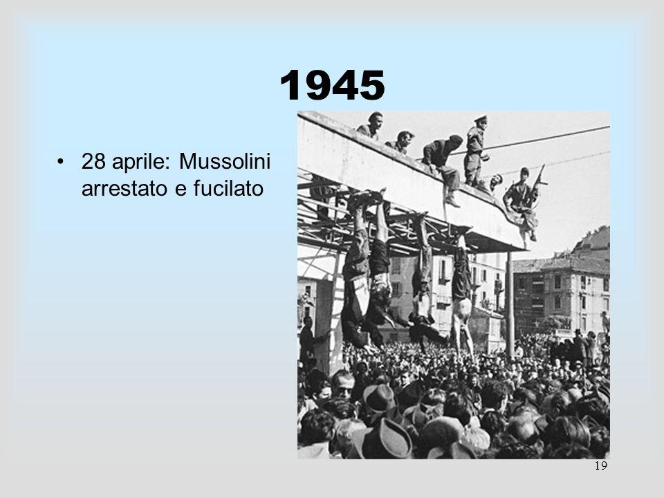 1945 28 aprile: Mussolini arrestato e fucilato