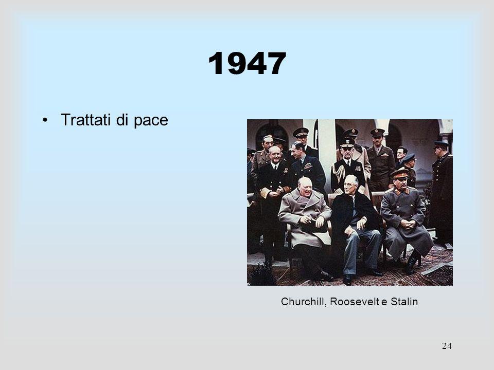 1947 Trattati di pace Churchill, Roosevelt e Stalin