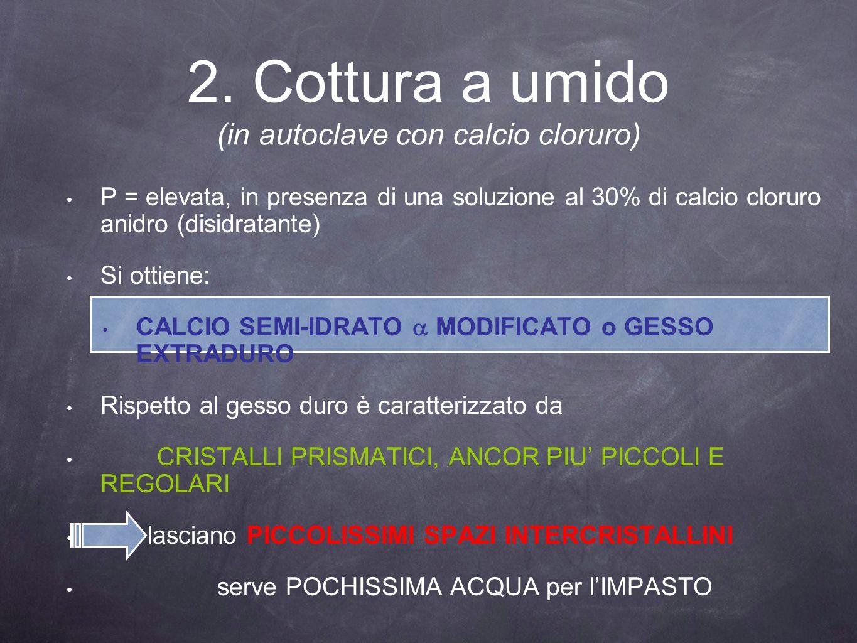 2. Cottura a umido (in autoclave con calcio cloruro)