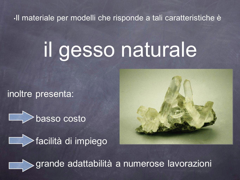 il gesso naturale inoltre presenta: basso costo facilità di impiego