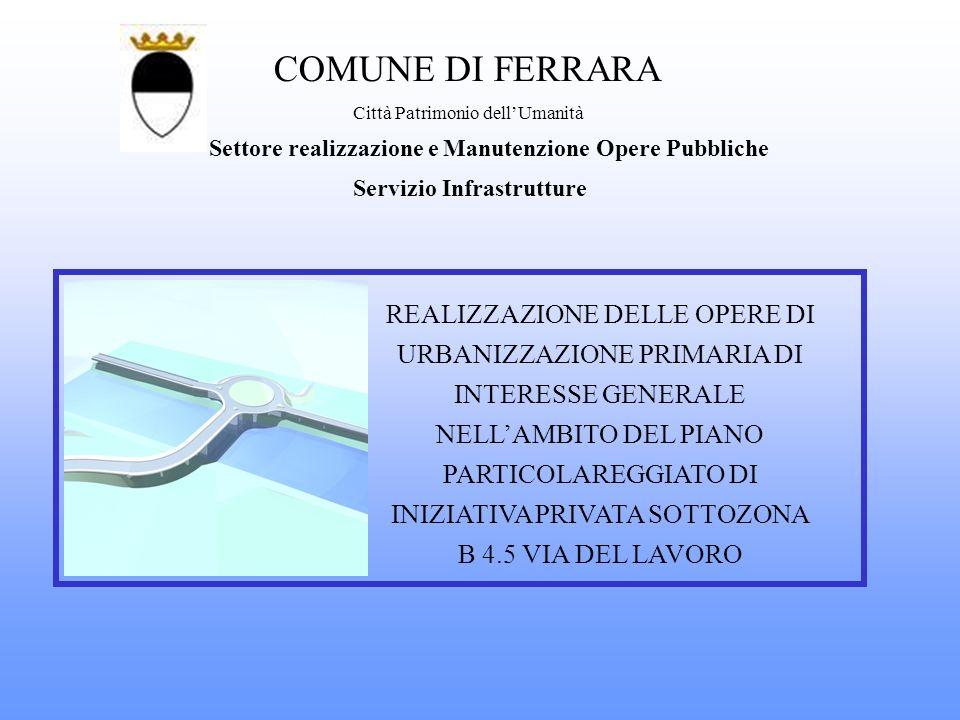 COMUNE DI FERRARA Città Patrimonio dell'Umanità. Settore realizzazione e Manutenzione Opere Pubbliche.