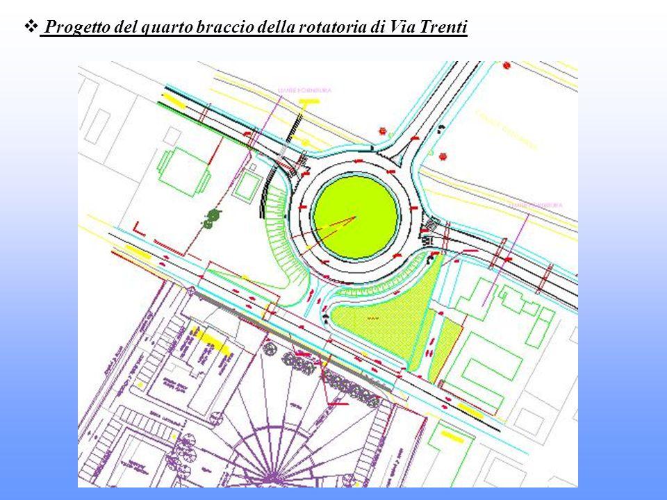 Progetto del quarto braccio della rotatoria di Via Trenti