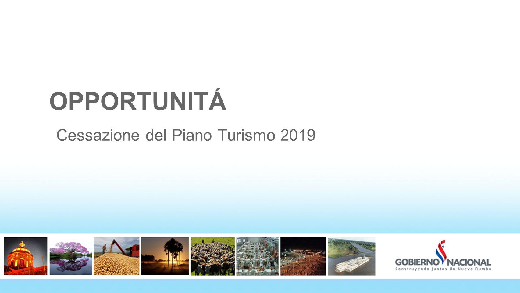 3636 OPPORTUNITÁ Cessazione del Piano Turismo 2019 36