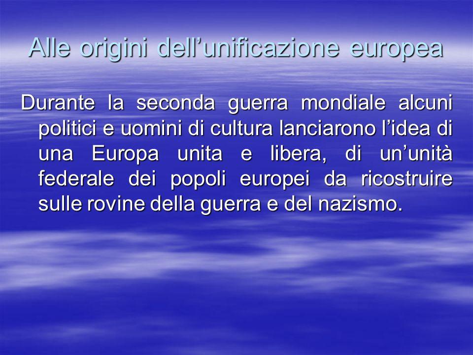 Alle origini dell'unificazione europea