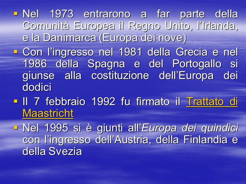 Nel 1973 entrarono a far parte della Comunità Europea il Regno Unito, l'Irlanda, e la Danimarca (Europa dei nove)