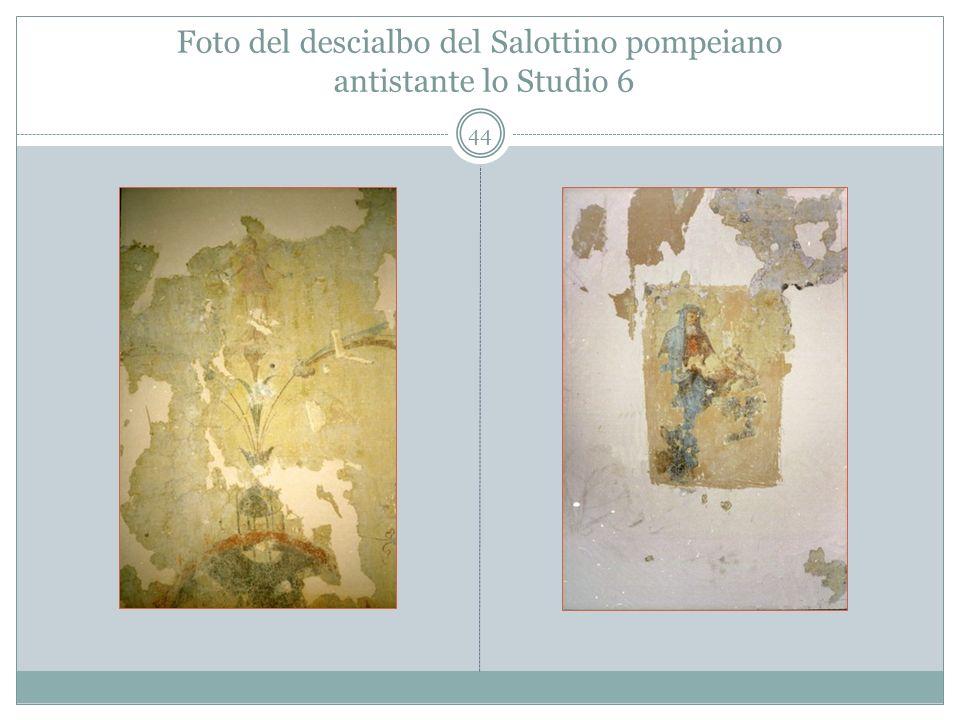 Foto del descialbo del Salottino pompeiano antistante lo Studio 6