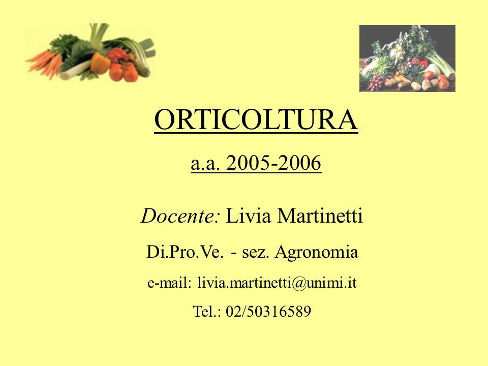 ORTICOLTURA a.a. 2005-2006 Docente: Livia Martinetti