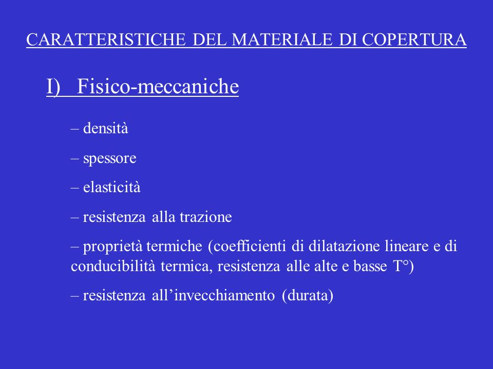 CARATTERISTICHE DEL MATERIALE DI COPERTURA