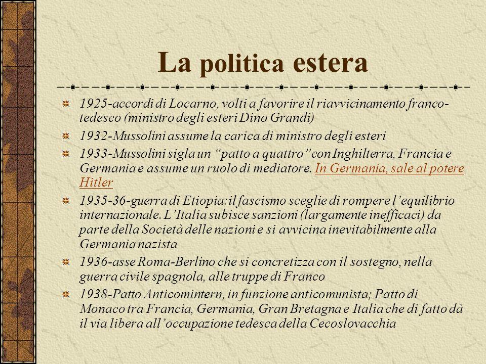 La politica estera 1925-accordi di Locarno, volti a favorire il riavvicinamento franco-tedesco (ministro degli esteri Dino Grandi)