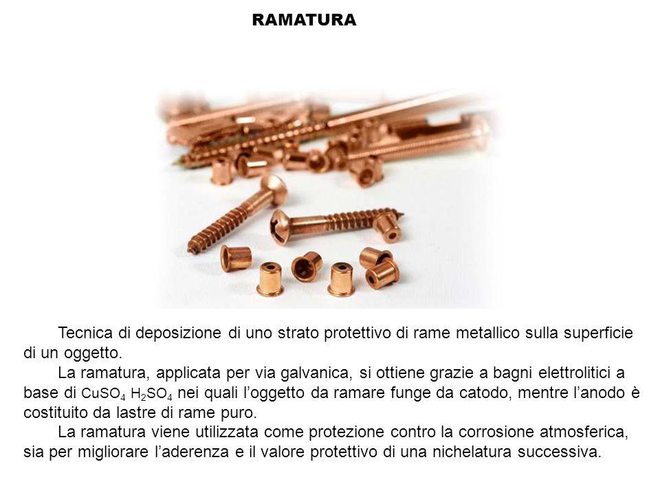 RAMATURA Tecnica di deposizione di uno strato protettivo di rame metallico sulla superficie di un oggetto.