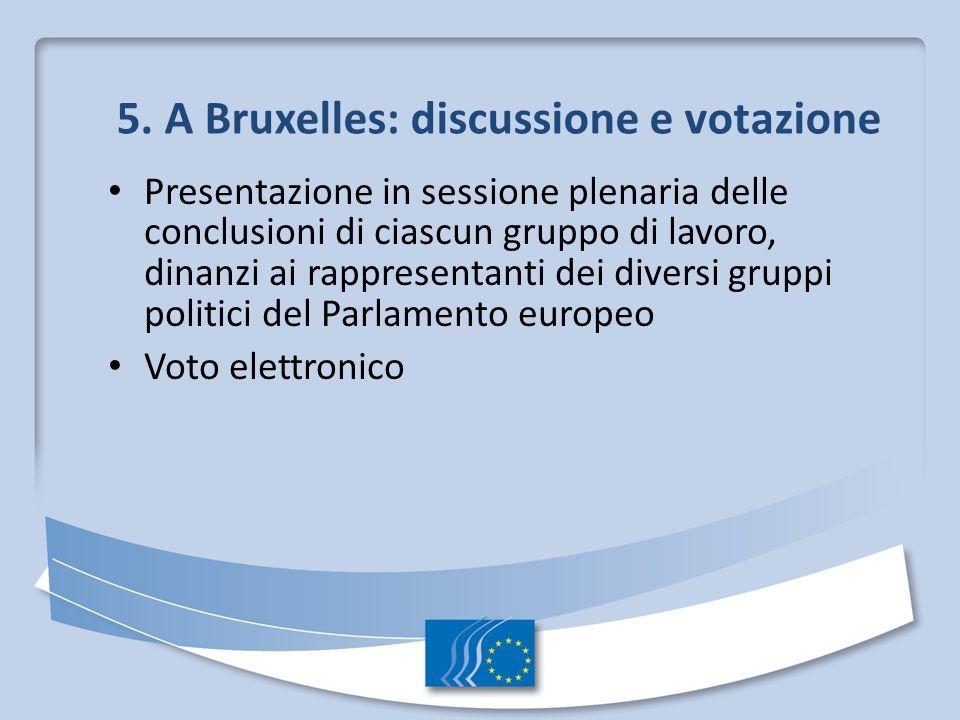 5. A Bruxelles: discussione e votazione