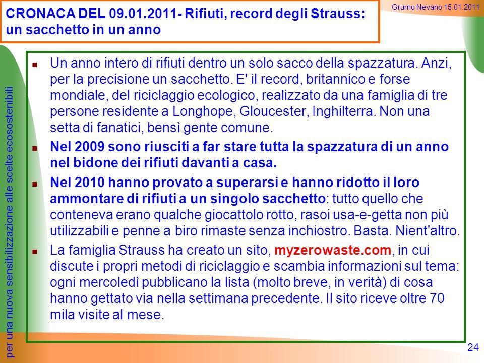 CRONACA DEL 09.01.2011- Rifiuti, record degli Strauss: un sacchetto in un anno