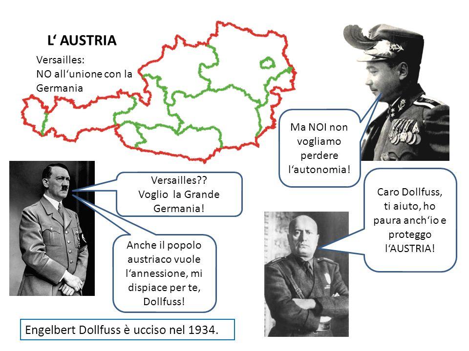L' AUSTRIA Engelbert Dollfuss è ucciso nel 1934. Versailles: