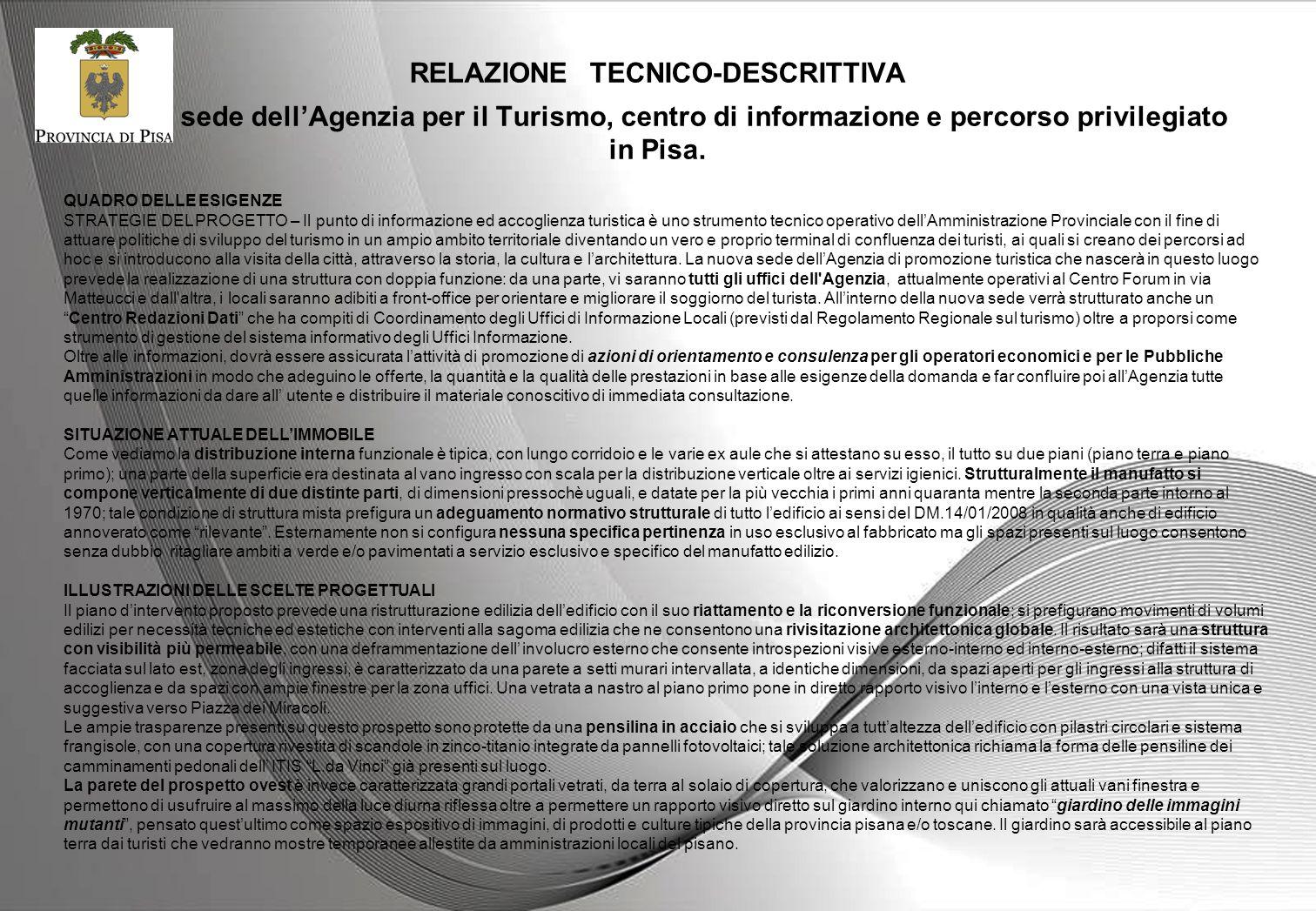 RELAZIONE TECNICO-DESCRITTIVA Nuova sede dell'Agenzia per il Turismo, centro di informazione e percorso privilegiato in Pisa.
