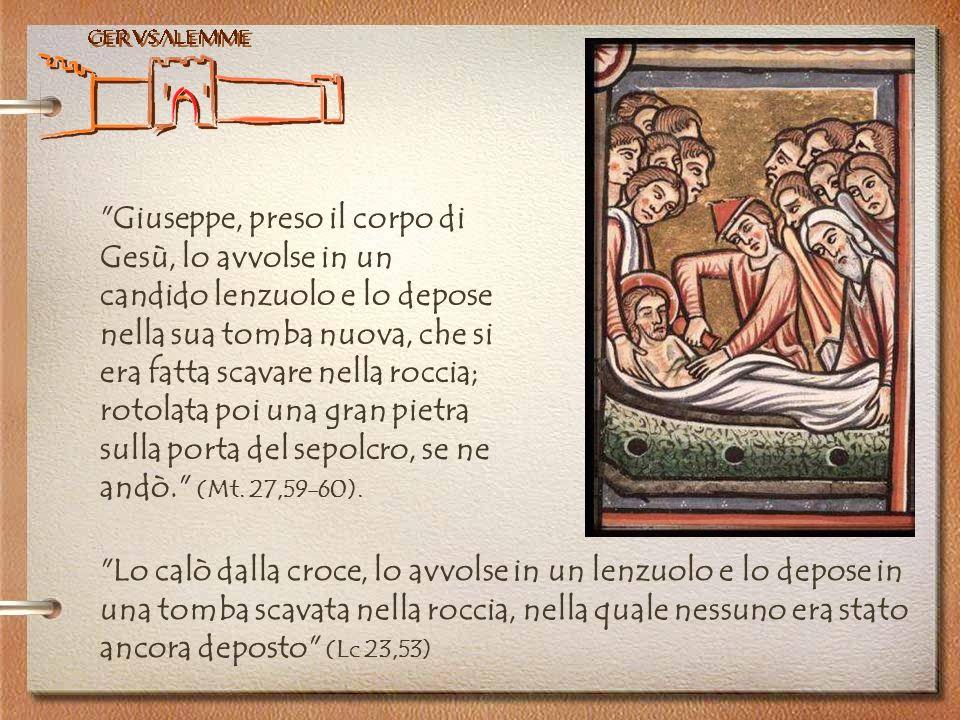 Giuseppe, preso il corpo di Gesù, lo avvolse in un candido lenzuolo e lo depose nella sua tomba nuova, che si era fatta scavare nella roccia; rotolata poi una gran pietra sulla porta del sepolcro, se ne andò. (Mt. 27,59-60).