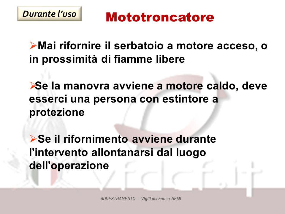 Durante l'uso Mototroncatore. Mai rifornire il serbatoio a motore acceso, o in prossimità di fiamme libere.