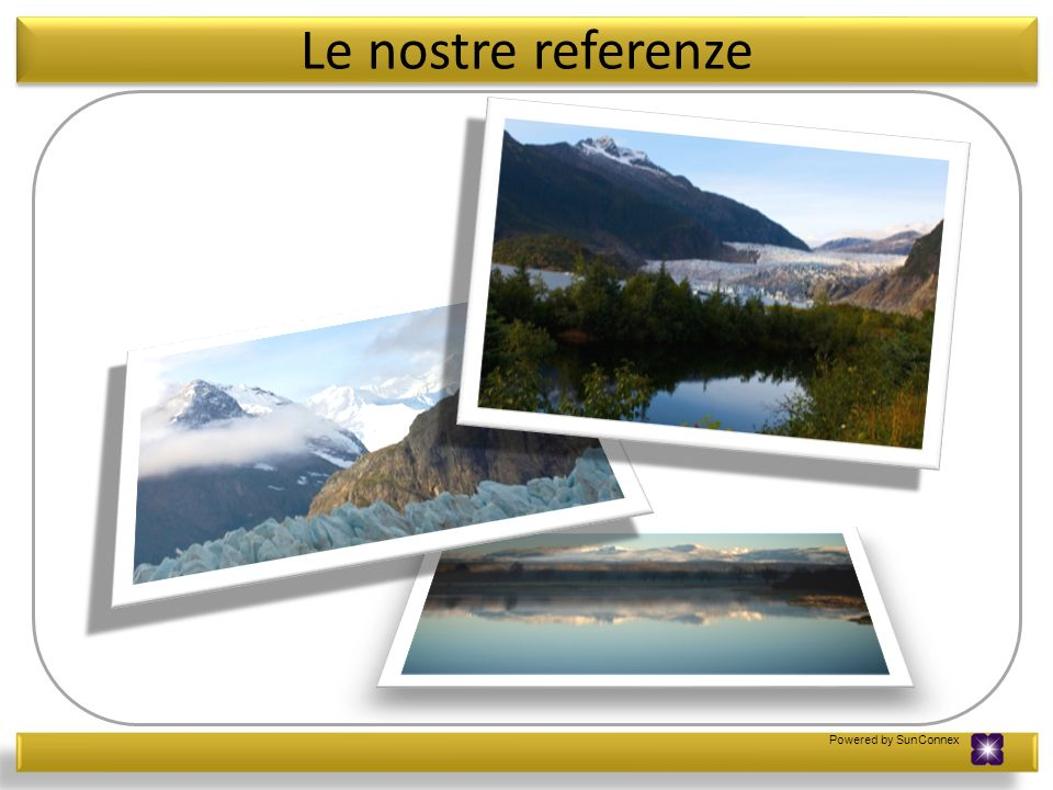 Le nostre referenze Please right click on the picture and choose Change Picture to update to your reference pictures.