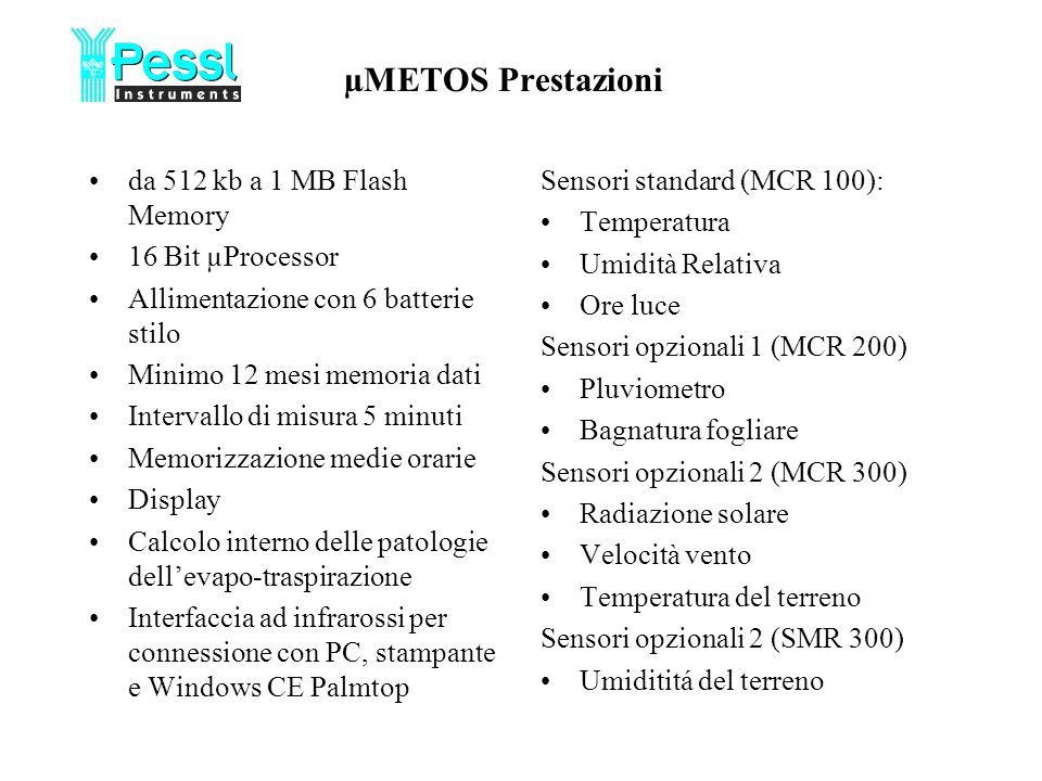 µMETOS Prestazioni da 512 kb a 1 MB Flash Memory 16 Bit µProcessor