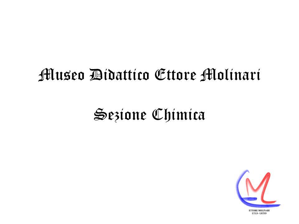 Museo Didattico Ettore Molinari Sezione Chimica