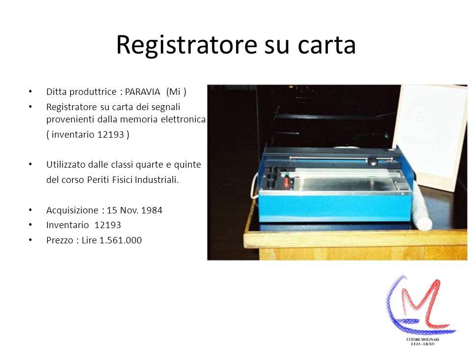 Registratore su carta Ditta produttrice : PARAVIA (Mi )