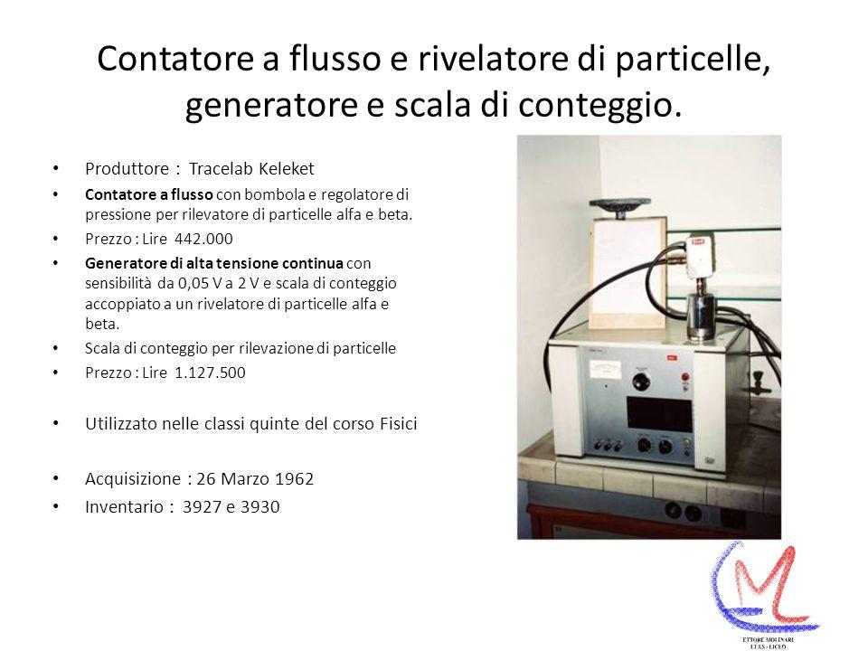 Contatore a flusso e rivelatore di particelle, generatore e scala di conteggio.