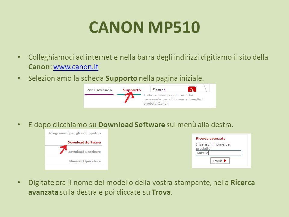 CANON MP510 Colleghiamoci ad internet e nella barra degli indirizzi digitiamo il sito della Canon: www.canon.it.