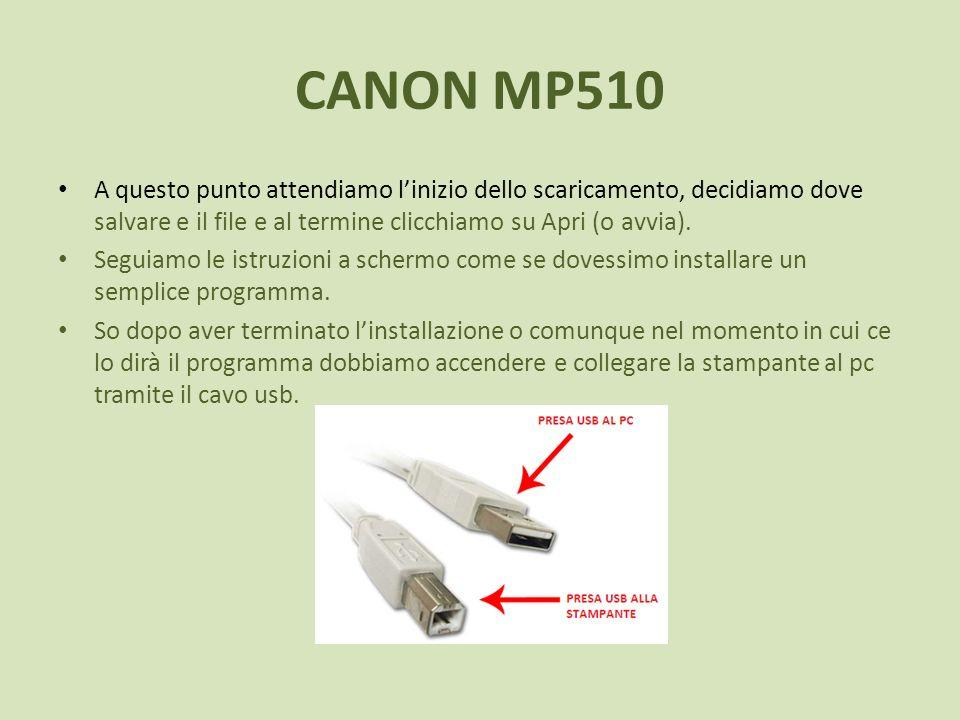 CANON MP510 A questo punto attendiamo l'inizio dello scaricamento, decidiamo dove salvare e il file e al termine clicchiamo su Apri (o avvia).