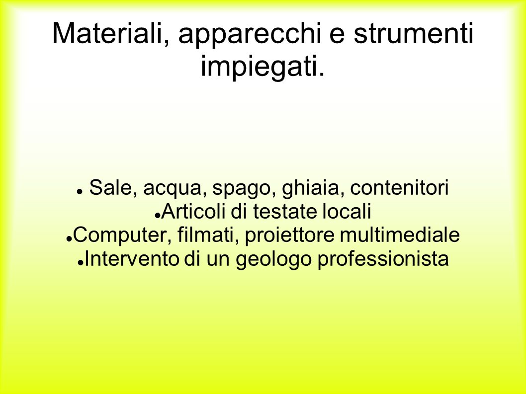 Materiali, apparecchi e strumenti impiegati.