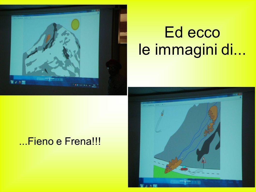 Ed ecco le immagini di... ...Fieno e Frena!!!