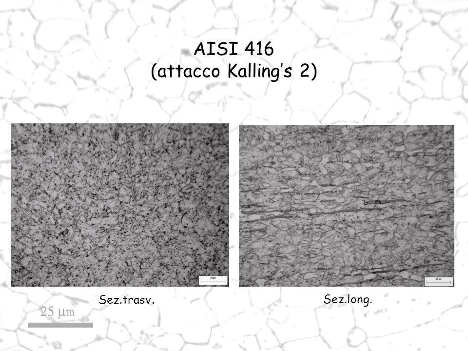 AISI 416 (attacco Kalling's 2) Sez.trasv. Sez.long.