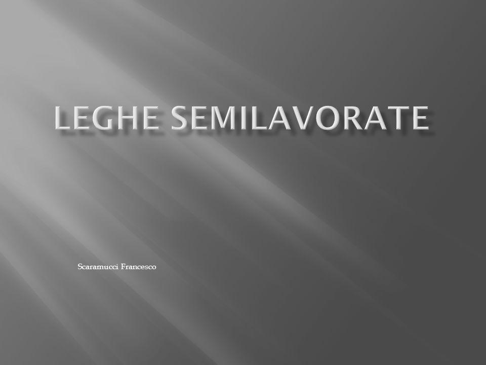 Leghe semilavorate Scaramucci Francesco