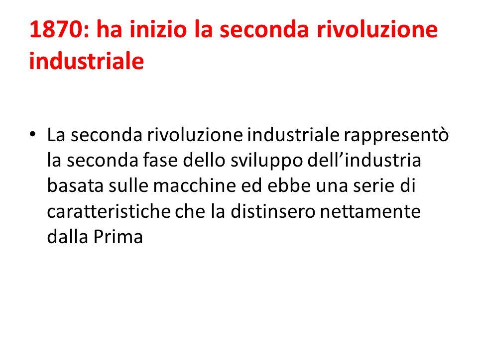 1870: ha inizio la seconda rivoluzione industriale