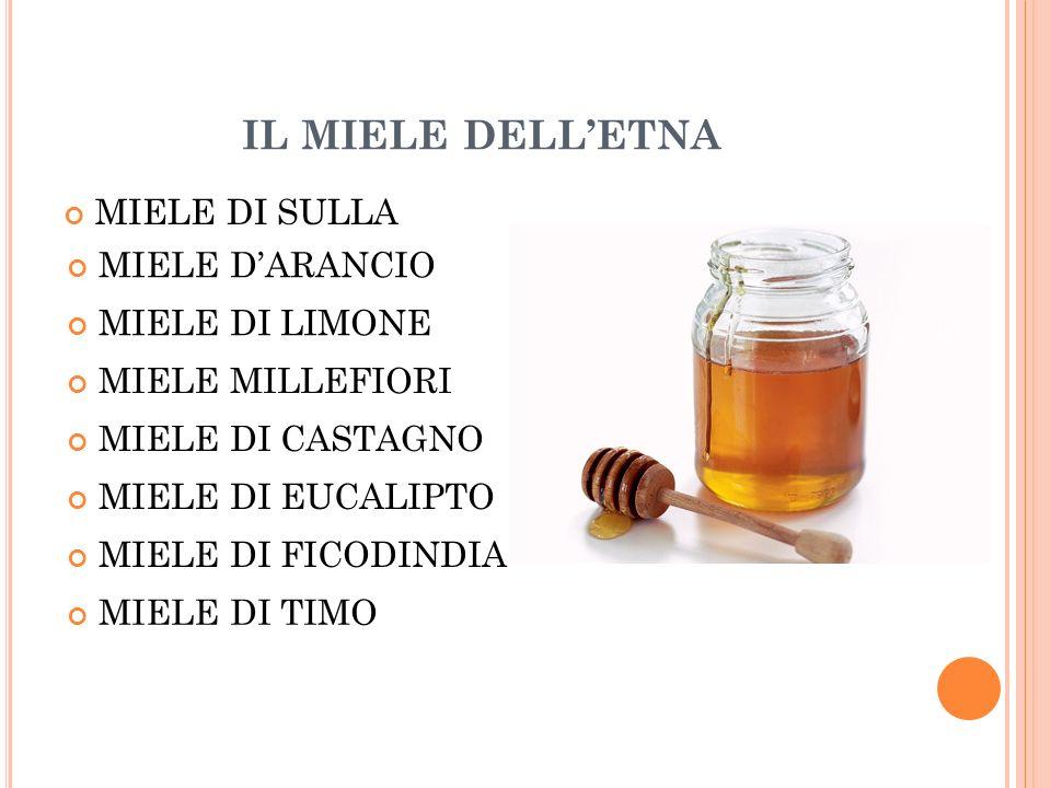 IL MIELE DELL'ETNA MIELE DI SULLA MIELE D'ARANCIO MIELE DI LIMONE