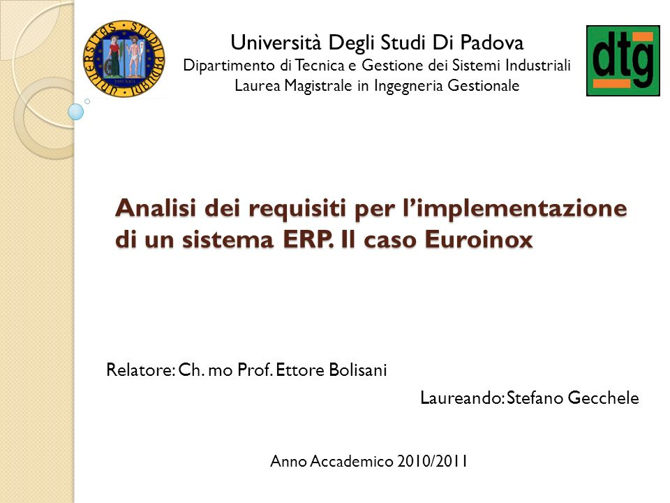 Relatore: Ch. mo Prof. Ettore Bolisani Laureando: Stefano Gecchele
